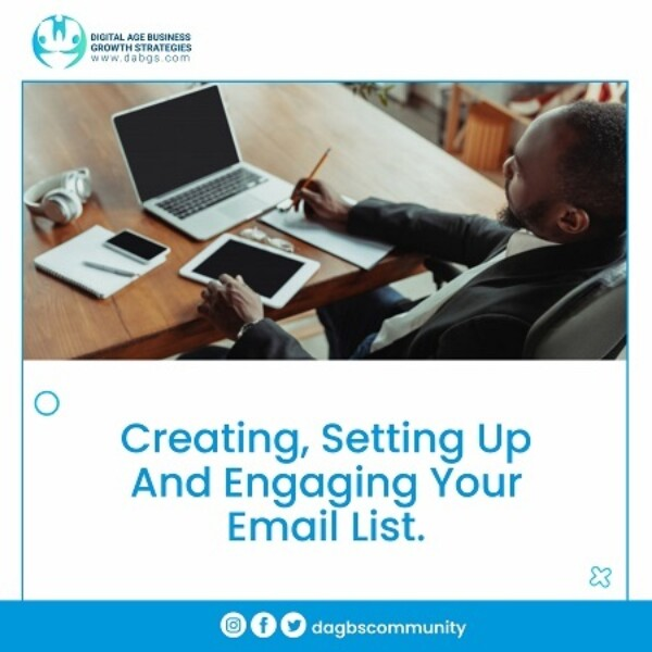 7. Creating, Setting up And Engaging Your Email List